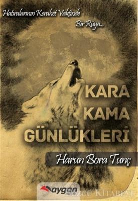Harun Bora Tunç - Kara Kama Günlükleri | Sözcü Kitabevi