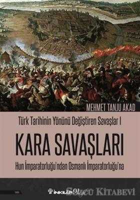 Kara Savaşları - Türk Tarihinin Yönünü Değiştiren Savaşlar 1
