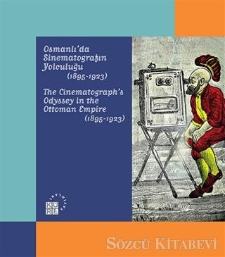 Karagöz'den Günümüze Temaşa - Osmanlı'da Sinematografın Yolculuğu (1895-1923)