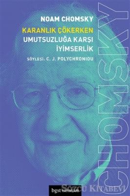 Noam Chomsky - Karanlık Çökerken Umutsuzluğa Karşı İyimserlik | Sözcü Kitabevi