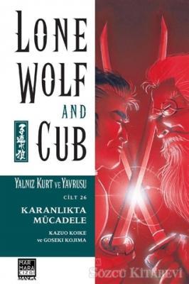 Kazuo Koike - Karanlıkta Mücadele - Yalnız Kurt ve Yavrusu Cilt 26 | Sözcü Kitabevi