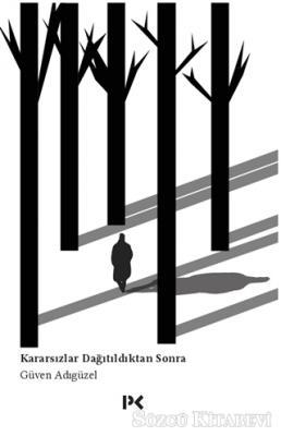 Güven Adıgüzel - Kararsızlar Dağıtıldıktan Sonra | Sözcü Kitabevi