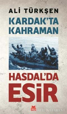 Ali Türkşen - Kardak'ta Kahraman Hasdal'da Esir | Sözcü Kitabevi