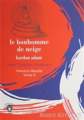 Le Bonhomme De Neige Kardan Adam Fransızca Hikayeler Seviye 2