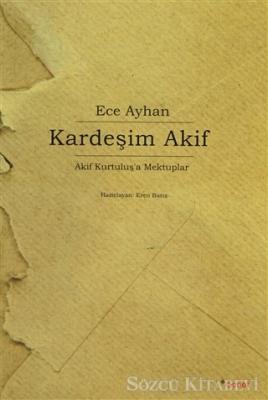 Ece Ayhan - Kardeşim Akif | Sözcü Kitabevi