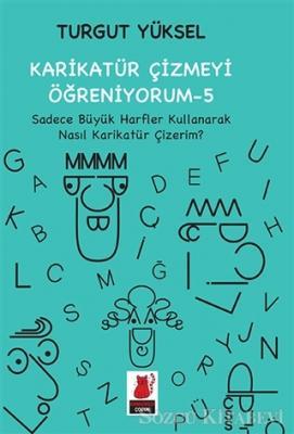 Turgut Yüksel - Karikatür Çizmeyi Öğreniyorum - 5 | Sözcü Kitabevi