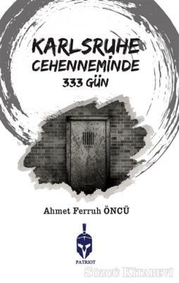 Karlsruhe Cehenneminde 333 Gün