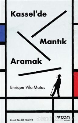 Enrique Vila - Matas - Kassel'de Mantık Arama | Sözcü Kitabevi