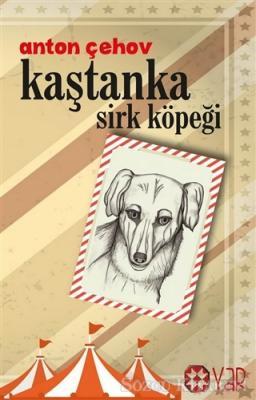Anton Çehov - Kaştanka Sirk Köpeği | Sözcü Kitabevi