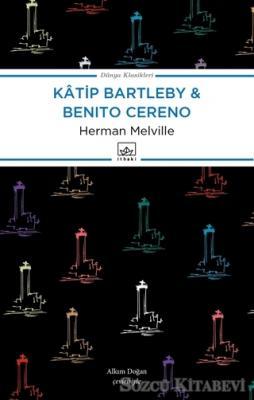 Katip Bartleby ve Benito Cereno