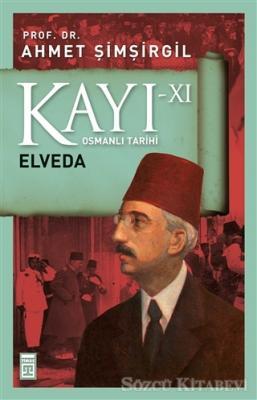Ahmet Şimşirgil - Kayı 11 - Elveda | Sözcü Kitabevi