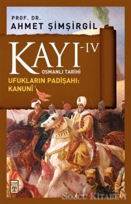 Ahmet Şimşirgil - Kayı 4 - Ufukların Padişahı: Kanuni   Sözcü Kitabevi
