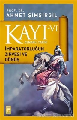 Kayı 6 - İmparatorluğun Zirvesi ve Dönüş