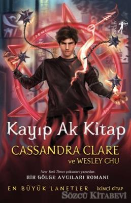 Cassandra Clare - Kayıp Ak Kitap | Sözcü Kitabevi