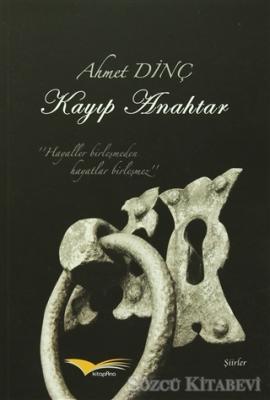 Ahmet Dinç - Kayıp Anahtar   Sözcü Kitabevi