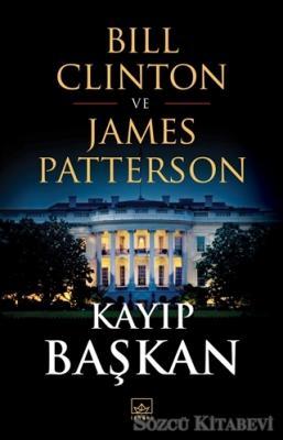Bill Clinton - Kayıp Başkan | Sözcü Kitabevi