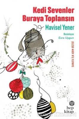 Mavisel Yener - Kedi Sevenler Buraya nToplansın   Sözcü Kitabevi
