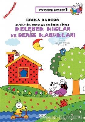 Kelebek Kızlar ve Deniz Kabukları - Sevecen İle Tomurcuk Etkinlik Kitabı 1