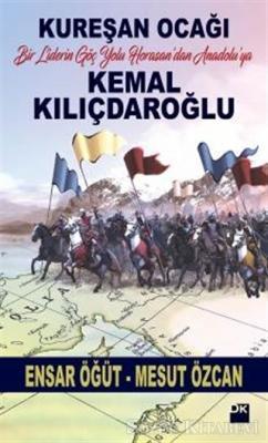 Kemal Kılıçdaroğlu / Kureşan Ocağı