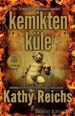Kathy Reichs - Kemikten Küle | Sözcü Kitabevi