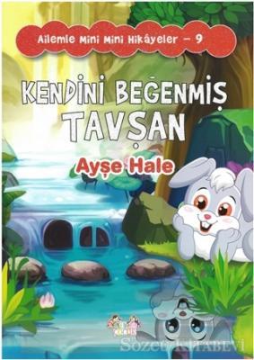 Kendini Beğenmiş Tavşan - Ailemle Mini Mini Hikayeler 9