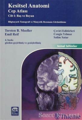 Kesitsel Anatomi Cep Atlası Cilt I: Baş ve Boyun