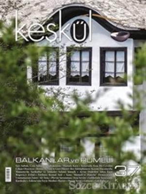 Keşkül Dergisi Sayı : 37 Balkanlar ve Rumeli
