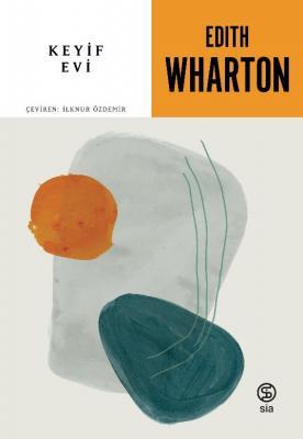 Edith Wharton - Keyif Evi | Sözcü Kitabevi