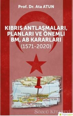 Kıbrıs Antlaşmaları, Planları ve Önemli BM, AB Kararları (1571-2020)