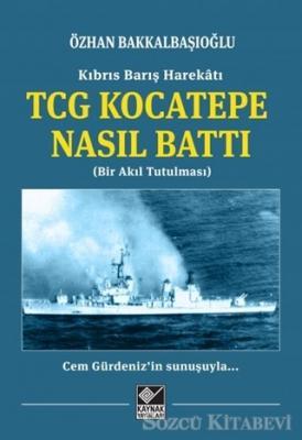 Kıbrıs Barış Harekatı TCG Kocatepe Nasıl Battı