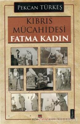 Kıbrıs Mücahidesi Fatma Kadın