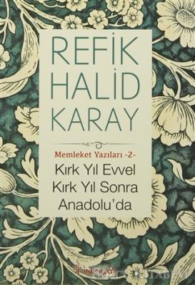 Kırk Yıl Evvel Kırk Yıl Sonra Anadolu'da