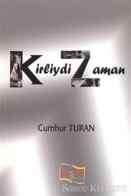 Cumhur Turan - Kirliydi Zaman | Sözcü Kitabevi