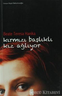 Beate Teresa Hanika - Kırmızı Başlıklı Kız Ağlıyor | Sözcü Kitabevi