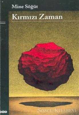 Mine Söğüt - Kırmızı Zaman | Sözcü Kitabevi