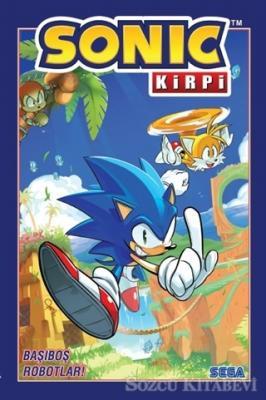 Kirpi Sonic Cilt 1 - Başıboş Robotlar!