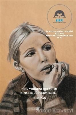 Kirpi Üç Aylık Edebiyat ve Düşün Dergisi Sayı: 05 Nisan-Mayıs-Haziran 2021