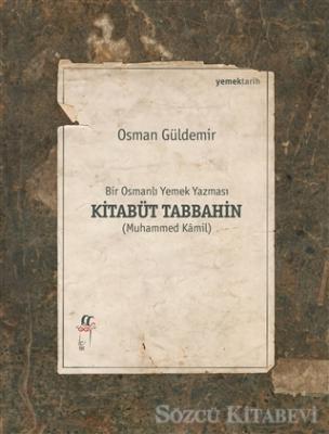 Osman Güldemir - Kitabüt Tabbahin - Bir Osmanlı Yemek Yazması (2 Kitap Takım Kutulu)   Sözcü Kitabevi