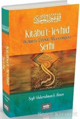 Kitabu't - Tevhid Şerhi / Kurretu Uyunil - Muvahhidin