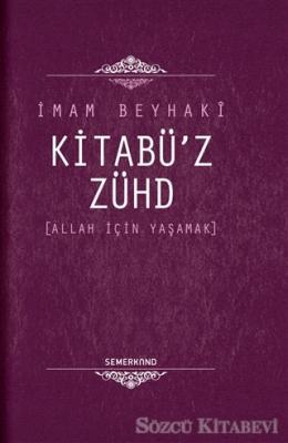 Kitabü'z - Zühd Allah İçin Yaşamak
