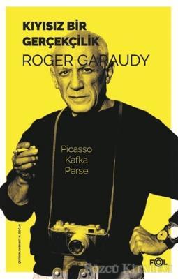 Roger Garaudy - Kıyısız Bir Gerçekçilik | Sözcü Kitabevi
