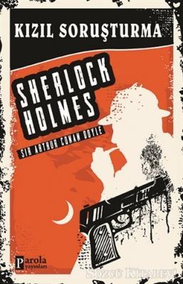 Sir Arthur Conan Doyle - Kızıl Soruşturma - Sherlock Holmes   Sözcü Kitabevi
