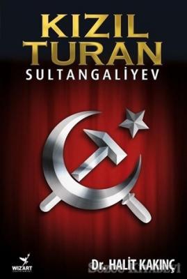 Halit Kakınç - Kızıl Turan - Sultangaliyev   Sözcü Kitabevi