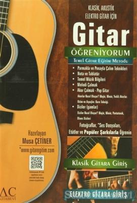 Musa Çetiner - Klasik, Akustik, Elektro Gitar İçin: Gitar Öğreniyorum   Sözcü Kitabevi