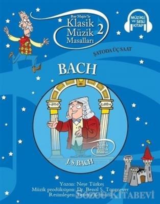 Klasik Müzik Masalları - Bach