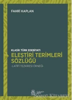 Klasik Türk Edebiyatı Eleştiri Terimleri Sözlüğü