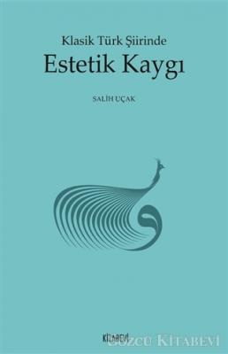 Klasik Türk Şiirinde Estetik Kaygı