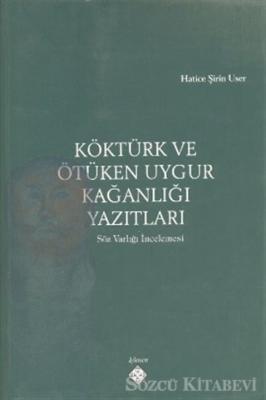 Köktürk ve Ötüken Uygur Kağanlığı Yazıtları