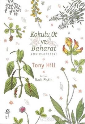 Tony Hill - Kokulu Ot ve Baharat Ansiklopedisi | Sözcü Kitabevi