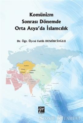 Komünizm Sonrası Dönemde Orta Asya'da İslamcılık
